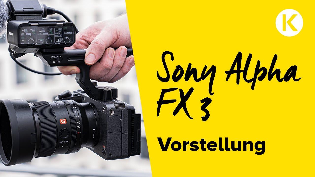 SONY ALPHA FX3 (ILME-FX3) - Sonys kompakteste Cinema Kamera im Hands-On | Foto Koch