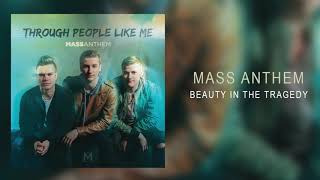 """Mass Anthem - """"Beauty In The Tragedy"""""""