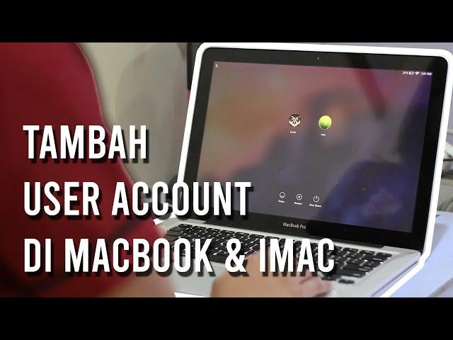 Cara Menambahkan User Account di Macbook/iMac