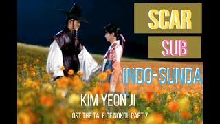 [Sub Indo-Sunda] Kim Yeon Ji – Scar (흉터) Ost.The Tale Of Nokdu Part 7 Lyrics