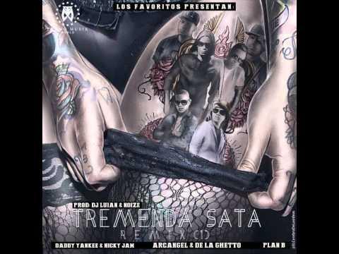 Arcangel Ft De La Ghetto, Plan B, Daddy Yankee Y Nicky Jam – Tremenda Sata (Official Remix) (Parte