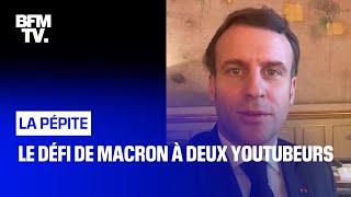 Le défi de Macron à deux YouTubeurs