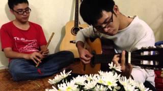 Ngày đầu tiên đi học (sáo trúc + guitar) mừng 20-11