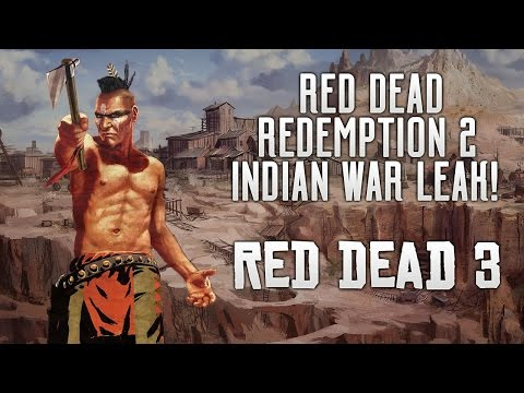 Red Dead Redemption 2 - INDIAN WAR! Huge Story Leak! Mexican War, Weapons, Locations & More RDR2!
