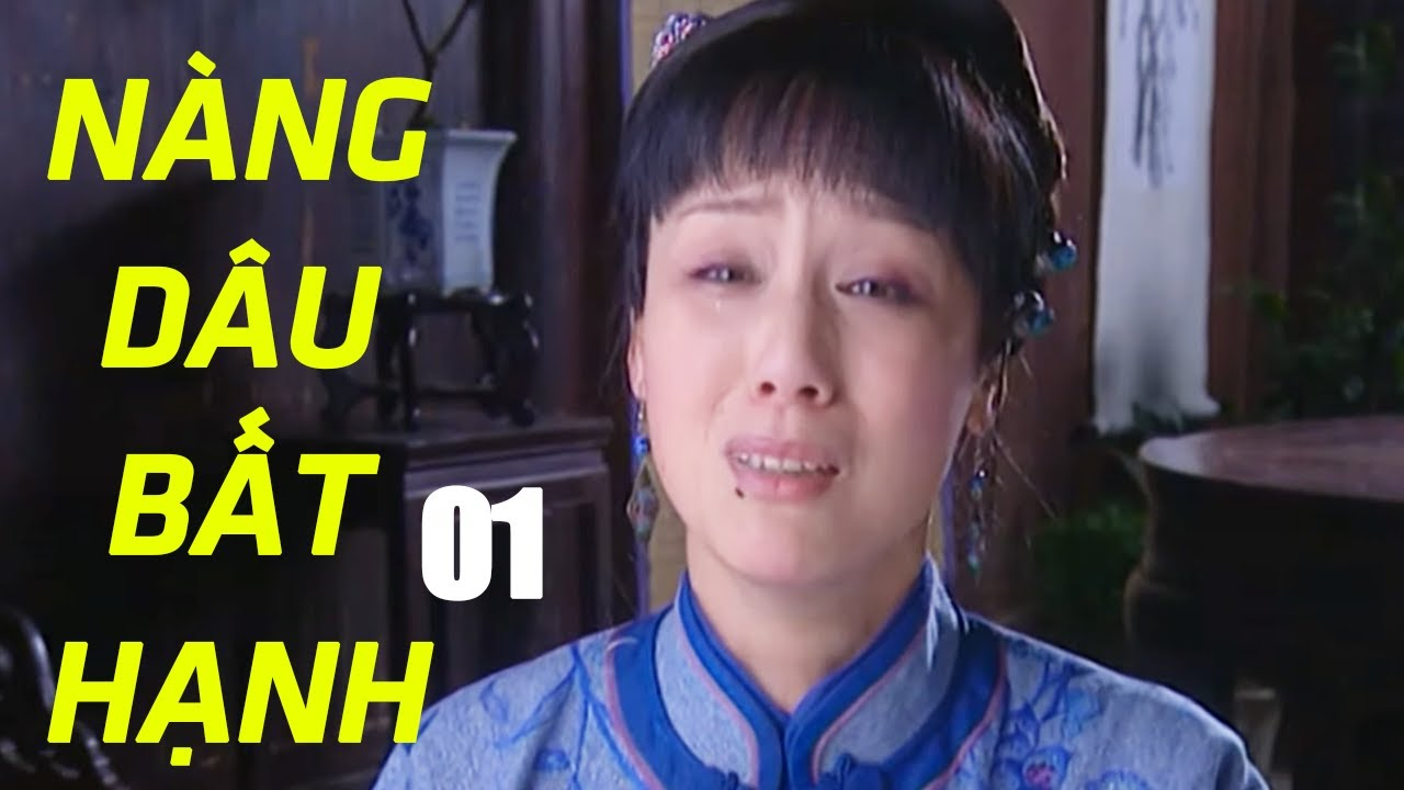 Nàng Dâu Bất Hạnh | Phim Tình Cảm Trung Quốc Hay Nhất – Thuyết Minh
