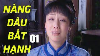 Nàng Dâu Bất Hạnh - Tập 1 | Phim Tình Cảm Trung Quốc Hay Nhất - Thuyết Minh