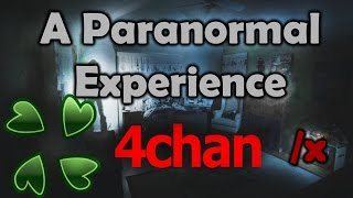 A 4Chan Paranormal Experience /x