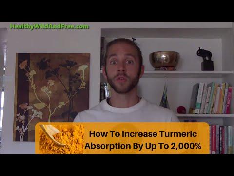 How To Increase Turmeric's Curcumin Absorption By 2,000%