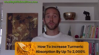 How To Increase Turmeric's Curcumin Absorption By 2,000%