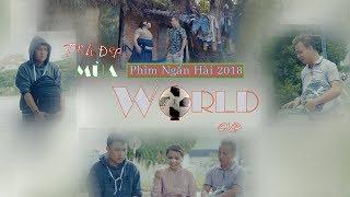 Phim Ca Nhạc Hài 2018 | Tình Đẹp Mùa World Cup | Văn Nguyễn Media