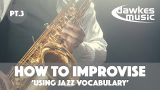 How To Improvise Jazz - Lesson 3 | Using Jazz Vocabulary