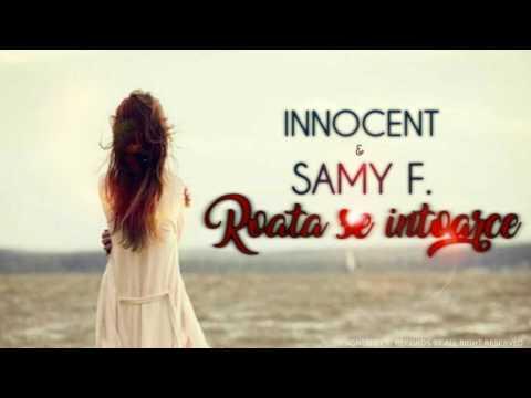 Innocent feat. Samy F - Roata se intoarce