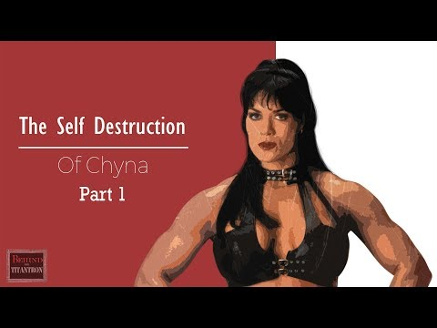 Behind The Titantron - The Self Destruction Of Chyna - Episode 25 (Pt. 1)