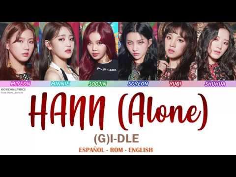 (G) I-DLE - HANN (Alone) | Lyrics: Español - Rom- English ...