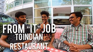 FROM HAVING AN IT JOB TO STARTING AN INDIAN RESTAURANT IN BERLIN, GERMANY