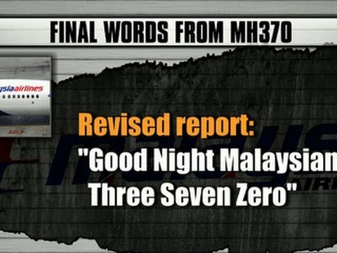 Malaysia Airlines Flight 370: New account of pilot's last words from missing jet