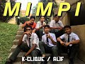K-CLIQUE - MIMPI (feat Alif) [MV COVER] -BamBil Production