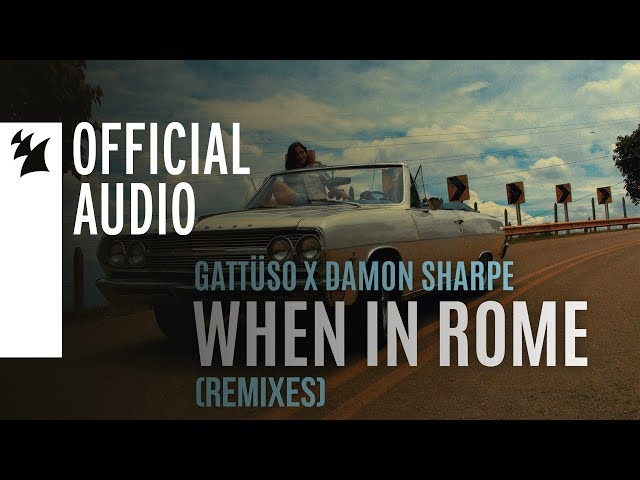 GATTÜSO x Damon Sharpe - When In Rome (Chuckie & Debris Remix)