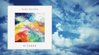 Download Egor Grushin — Ritorno [Full Album] Mp3 and Videos