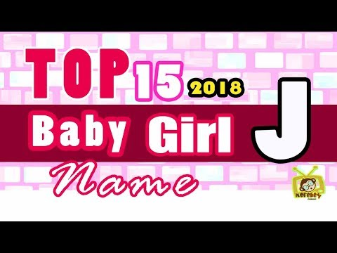 Baby Girl Name Starting With J, 2018 's Top15, Modern Baby Names 2018