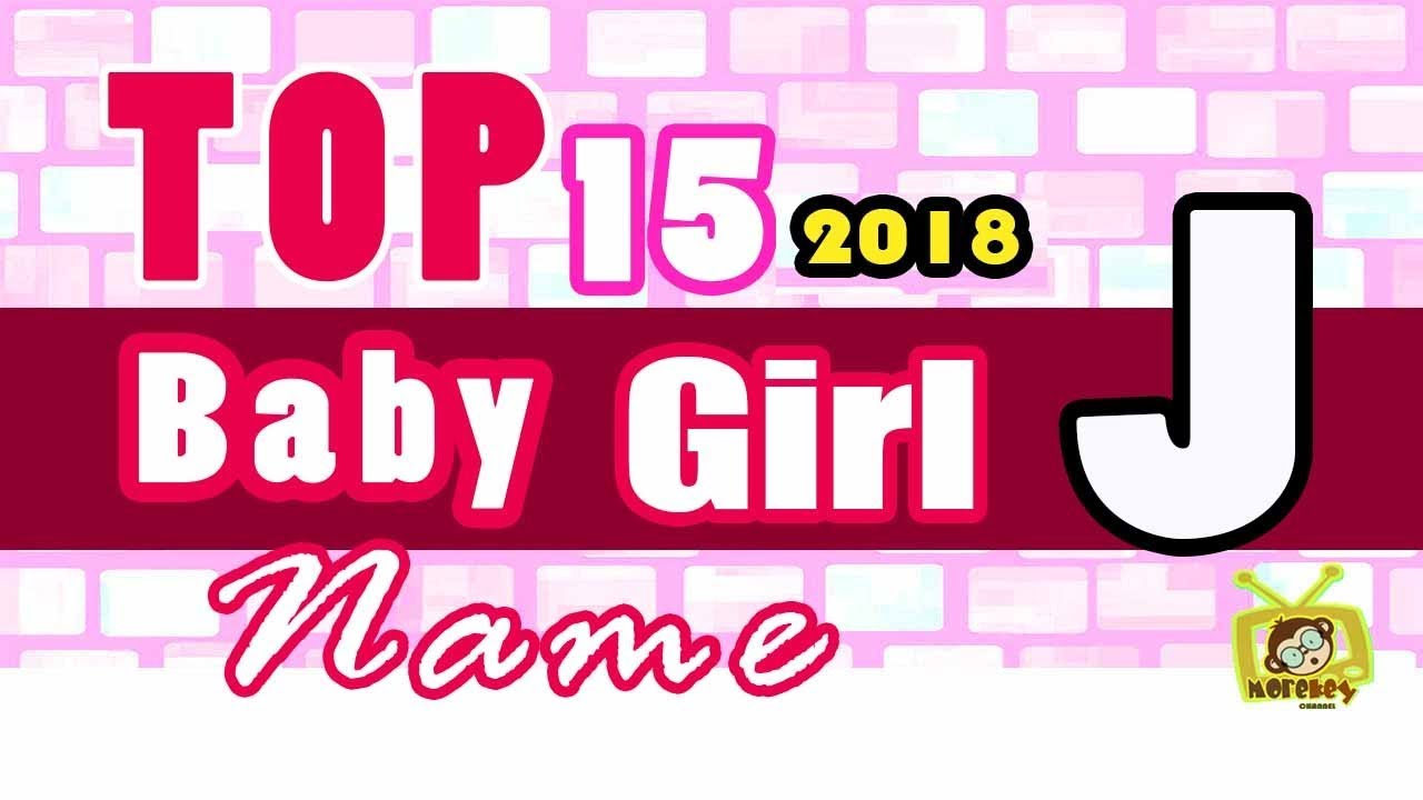 Baby Girl Name Starting With J, 2018 \'s Top15, Modern Baby Names ...