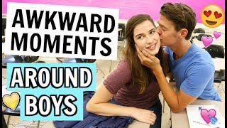 17 Awkward Moments That Happen Around Boys!
