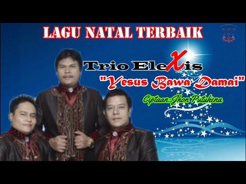Trio Elexis - Yesus Bawa Damai