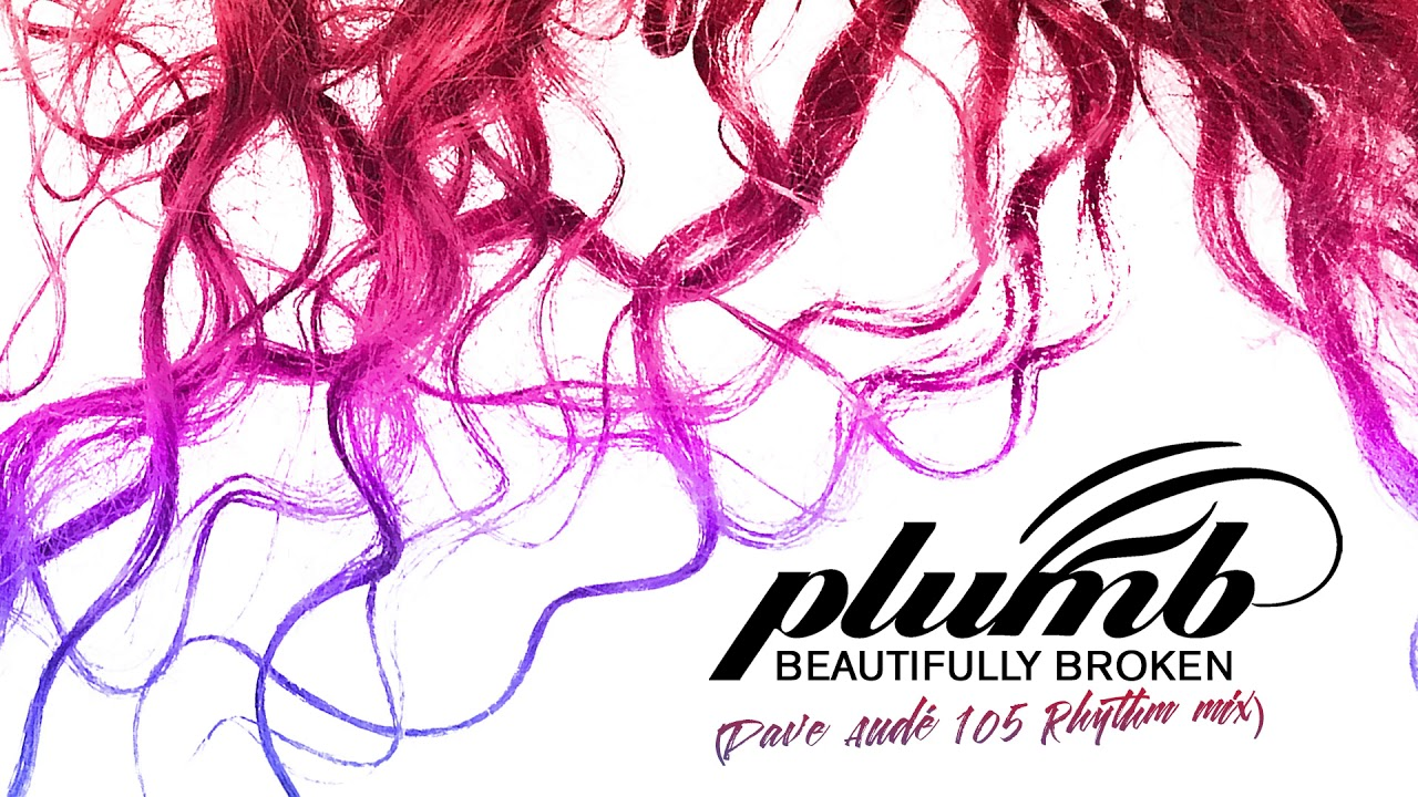 Beautifully Broken (Dave Audé 105 Rhythm Mix) - PLUMB
