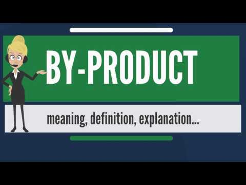 What is BY-PRODUCT? What does BY-PRODUCT mean? BY-PRODUCT meaning, definition & explanation