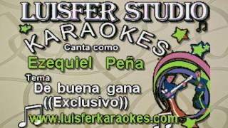 Ezequiel Peña De buena gana - Karaokes demo