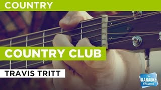 "Country Club in the Style of ""Travis Tritt"" with lyrics (no lead vocal)"