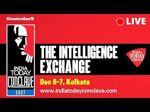 #ConclaveEast19 Day 2 Live | Catch All Actions From India Today Conclave East 2019, Kolkata