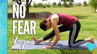 No Fear Yoga - Yoga With Adriene