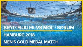 Bryl- Fijalek VS Mol - Sørum | Hamburg 2018 Gold medal match Beach volleyball