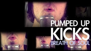 Pumped Up Kicks - Breath of Soul (Foster The People Cover)