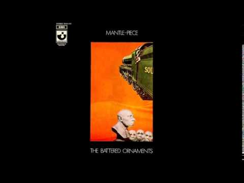 """The Battered Ornaments """"Mantle-Piece"""" Full Album 1969"""