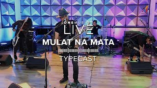 """Mulat Na Mata"" by Typecast 