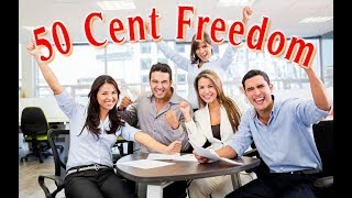 50 Cent Freedom Earning Strategy