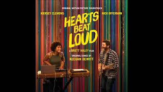 "Hearts Beat Loud Soundtrack - ""Everything Must Go"" - Keegan DeWitt, Nick Offerman & Kiersy Clemons"