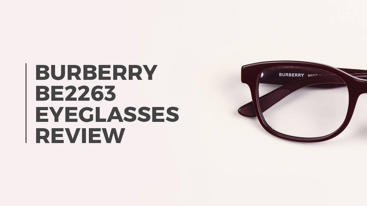 9eab7003c4 Burberry BE2263 Eyeglasses Review