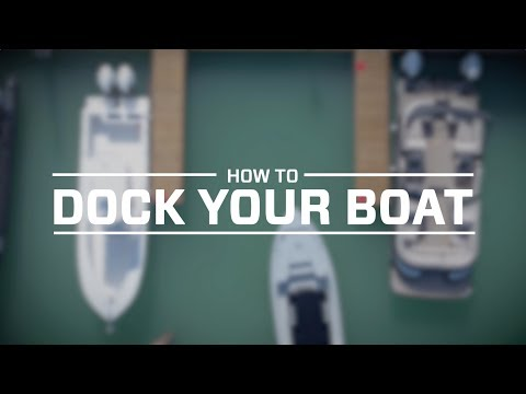How To: Dock Your Boat