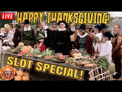 🔴 I'm Thankful For You! 🦃 HAPPY THANKSGIVING FROM THE BIG JACKPOT SLOT SPECIAL  LIVE! 🍽