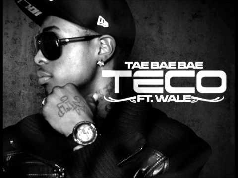 Tae Bae Bae -- Teco (Remix) (feat. Wale).wmv