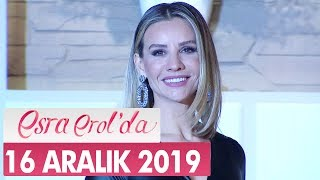Esra Erolda 16 Aralık 2019 - Tek Parça