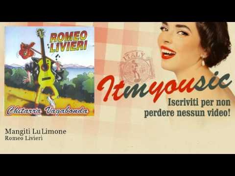 Romeo Livieri - Mangiti Lu Limone