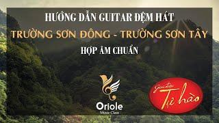 Hướng dẫn Guitar đệm hát Trường Sơn Đông - Trường Sơn Tây (Hợp âm chuẩn)