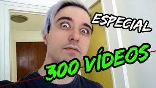 EL ESPECIAL 300 VÍDEOS, el especial que cambiará tu vida!!