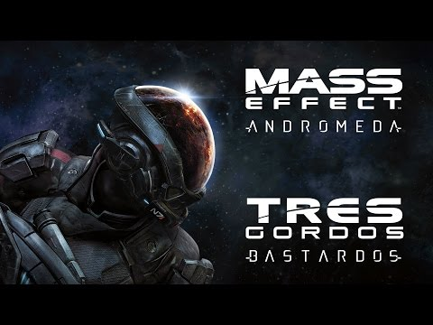 Reseña Mass Effect: Andromeda | 3 Gordos Bastardos