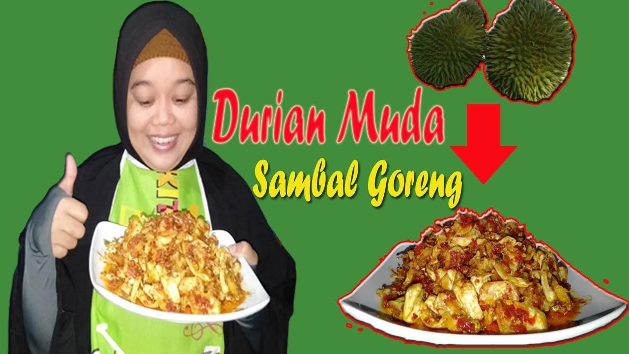 Olahan Durian Muda Resep Sambal Durian Muda Resep Durian Mengkal Olahan Durian Mengkal Enak Youtube