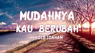 Yazid Izaham - Mudahnya Kau Berubah (Music lyrics)